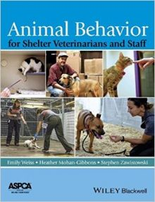 Animal Behavior for Shelter Veterinarians and Staff, First Edition